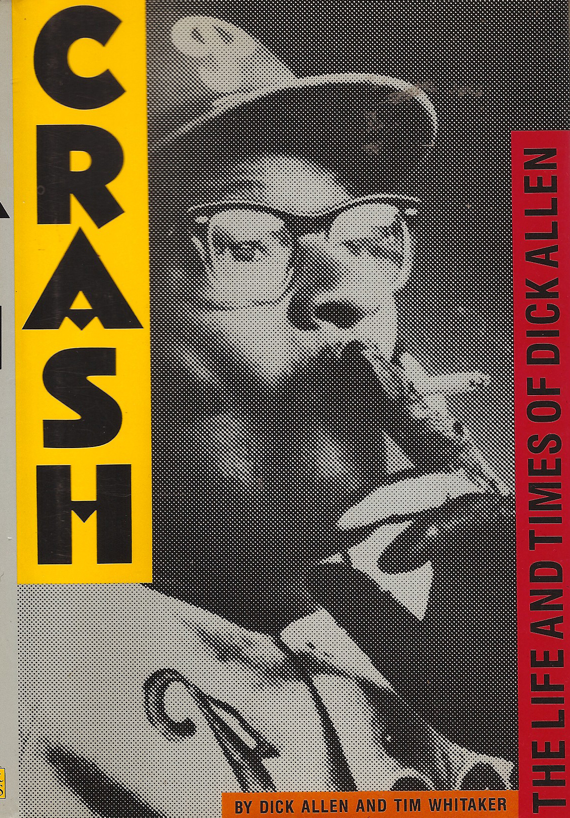 Crash: The Life and Times of Dick Allen (and other Dick Allen stuff